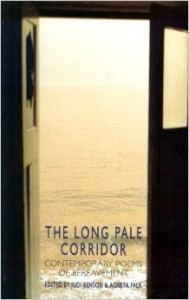 The Long Pale Corridor - Contemporary Poems of Bereavement